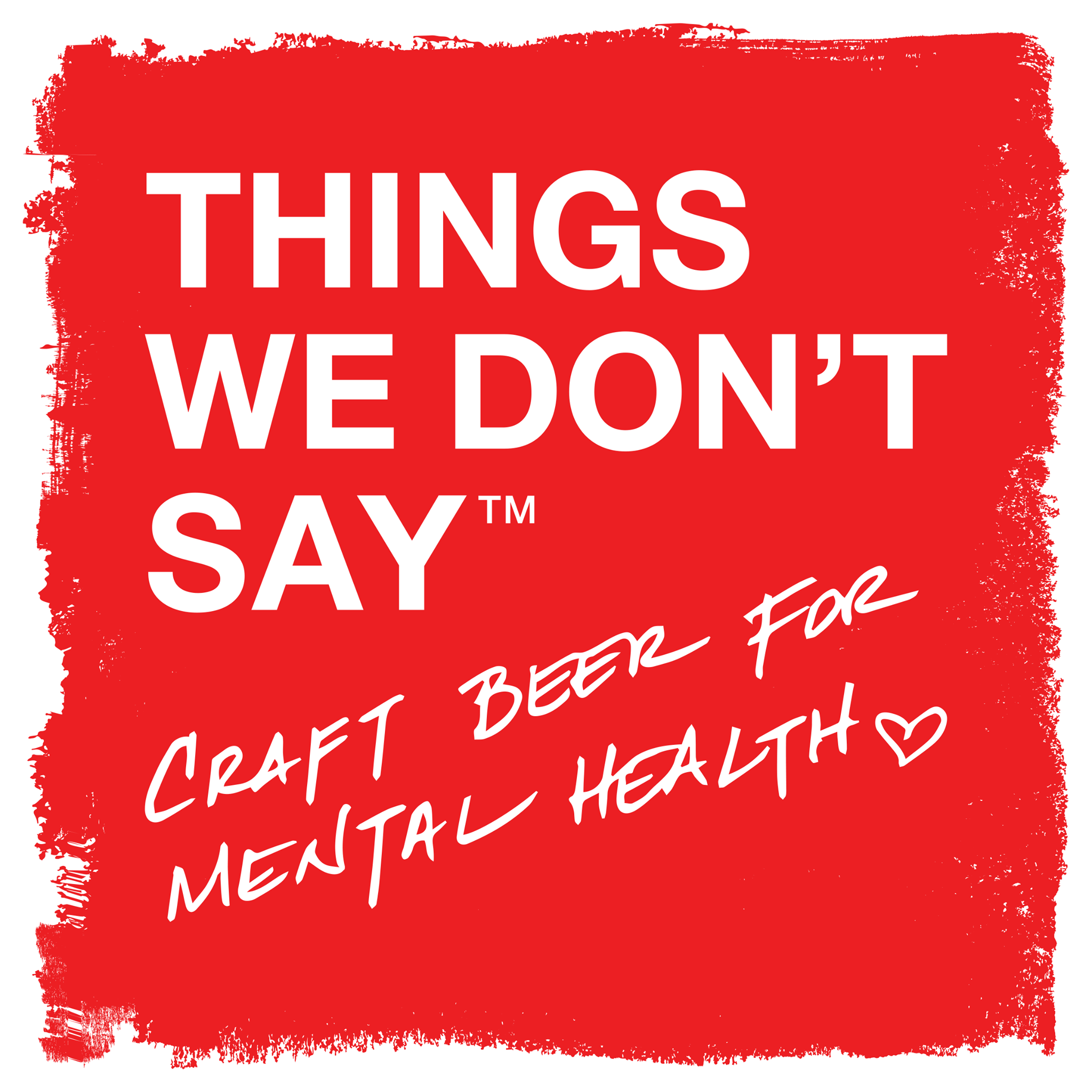 Graphic for Things We Dont Say - Craft Beer for Mental Health