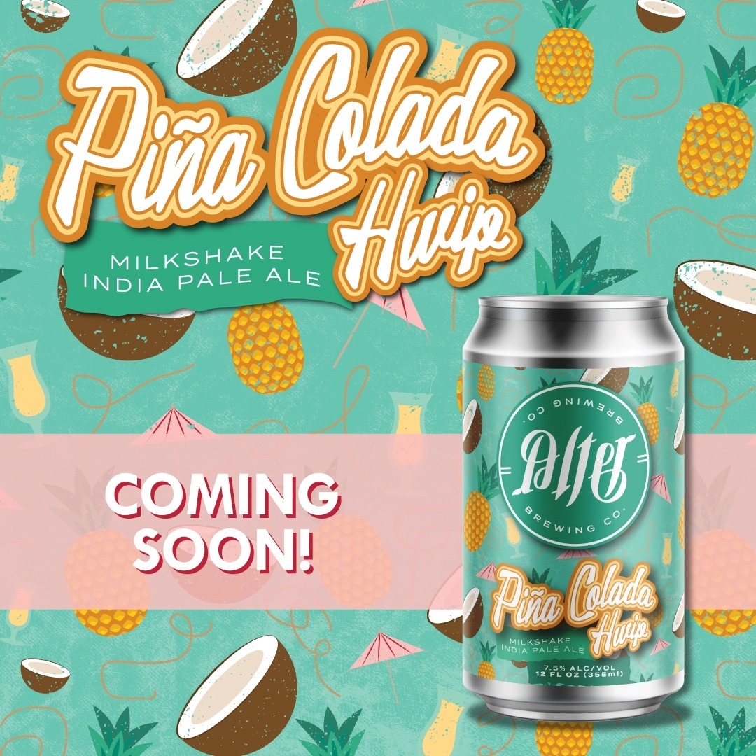 Graphic promoting the coming soon of pina colada hwip  from Alter Brewing Company