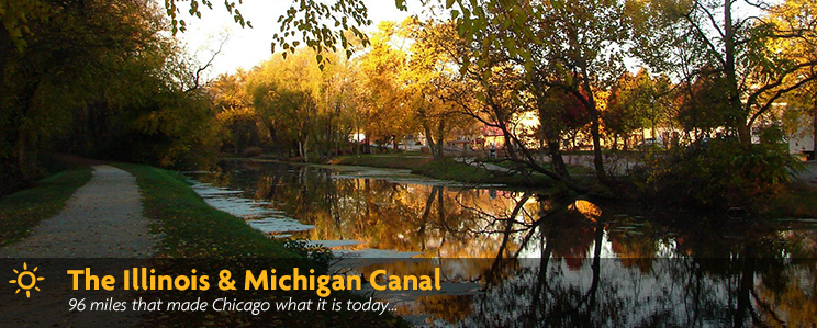 I&M Canal - 96 miles that made Chicago what it is today