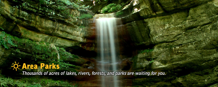 Area Parks - Thousands of acres of lakes, rivers, forests, and parks are waiting for you.